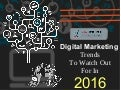 10 Digital Marketing Trends To Watch Out For In 2016