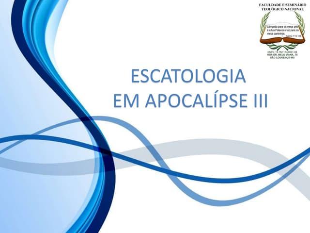 10 escatologia em apocalípse iii