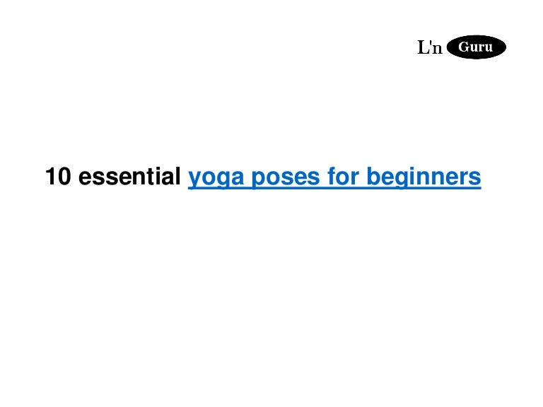 10 Essential Yoga Poses For Beginners Converted L Nguru