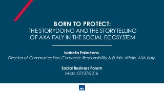 Born to protect: the storytelling and storydoing of Axa Italy in the social ecosystem - Isabella Falautano
