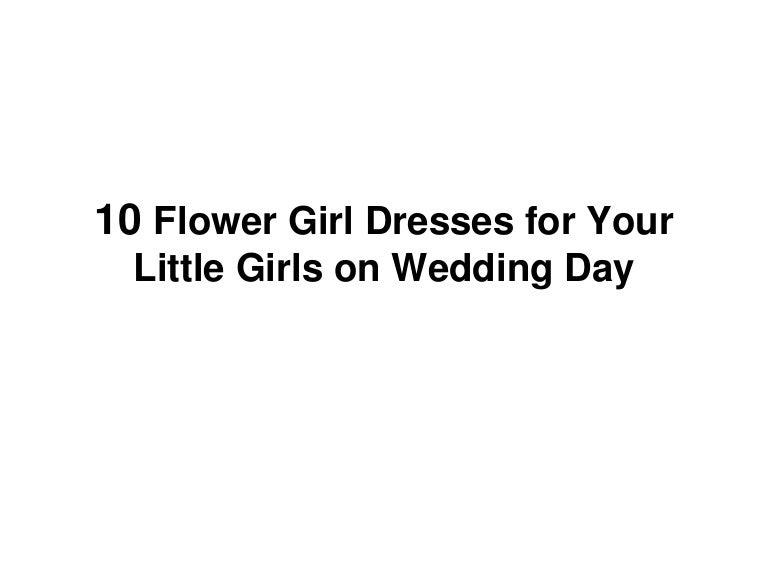 10 Flower Girl Dresses For Your Little Girls On Wedding Day