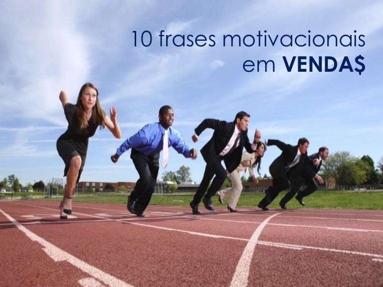 10 Frases Motivacionais Em Venda