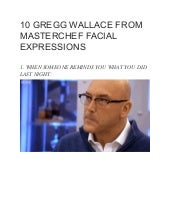 10 gregg wallace from master chef facial expressions
