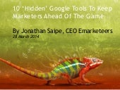 "10 ""Hidden"" Google Tools To Keep Marketers Ahead Of The Game"