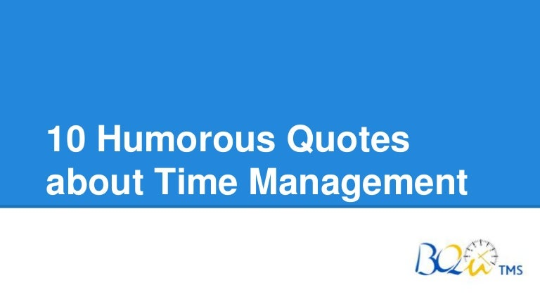 humorous quotes about time management
