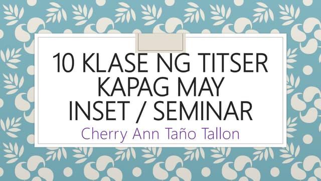 10 klase ng titser kapag may inset o seminar