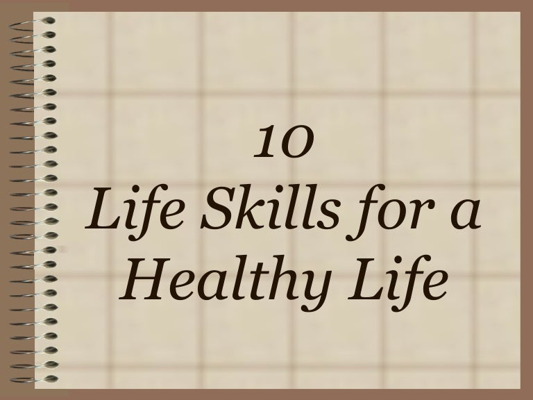 10 life skills for a healthy life