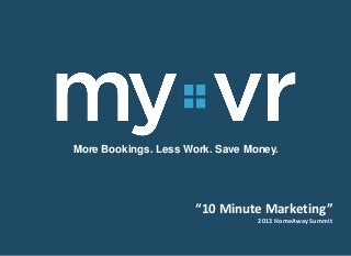 10 Minute Vacation Rental Marketing by MyVR
