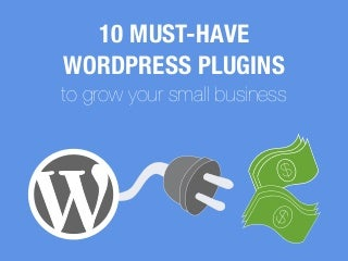 10 Must-Have WordPress Plugins To Grow Your Small Business