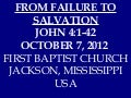 10 October 07, 2012  John 4;1 42 From Failure To Salvation