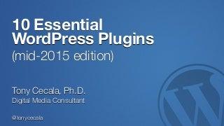 10 Essential WordPress Plugins (mid-2015 edition)