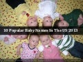 10 Most Popular Baby Names in The US 2013