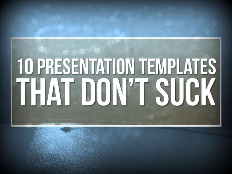 10 PowerPoint Templates That Don\'t Suck
