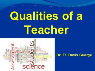 What are the best qualities in a teacher? Please help i need it for my essay?