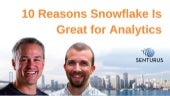 10 Reasons Snowflake Is Great for Analytics