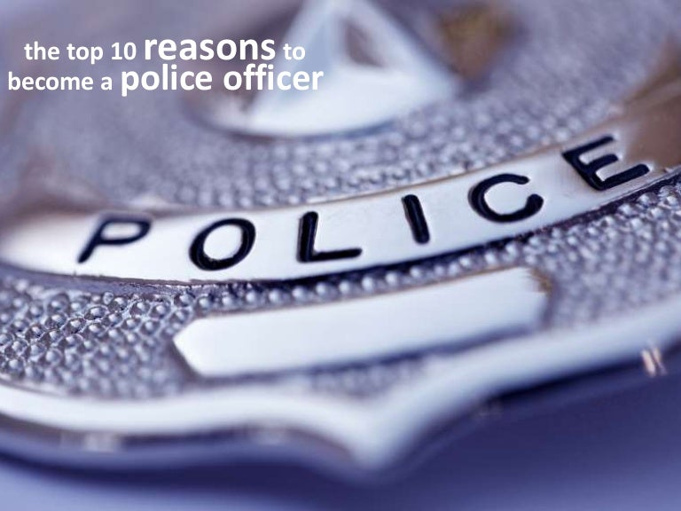 reasons to become a police officer