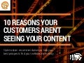 10 Reasons Your Customers Aren't Seeing Your content