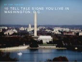 10 Tell Tale Signs You Live in Washington, D.C.