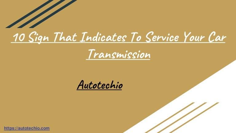 10signthatindicatestoserviceyourcartransmission 211013110524 thumbnail 4