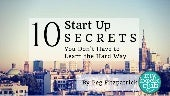 10 Start Up Secrets You Don't Have to Learn the Hard Way From Guy Kawasaki