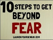 10 Steps to Get Beyond Fear