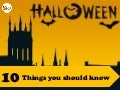 10 Things you need to know about Halloween