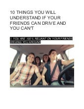 10 things you will understand if your friends can drive and you can't
