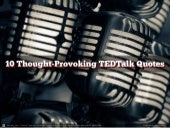 10 Thought-Provoking TEDTalk Quotes