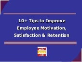10+ Tips To Improve Employee Motivation, Satisfaction & Retention