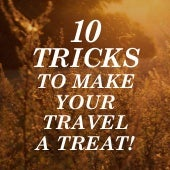10 Tricks That Make Your Travel a Treat!