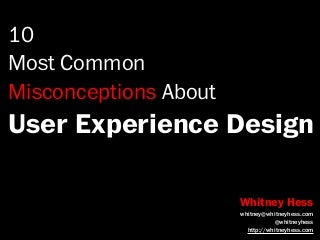 10 Most Common Misconceptions About User Experience Design