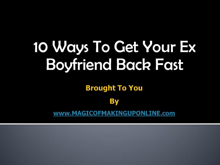 Ways to win back your ex girlfriend