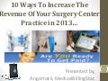 10 ways to increase the revenue of your surgery center practice in 2013