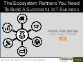 Phani Pandrangi - The 5 Ecosystem Partners You Need in Your Address Book. Kii