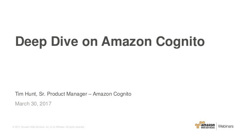 sale online top quality get cheap Deep Dive on Amazon Cognito - March 2017 AWS Online Tech Talks