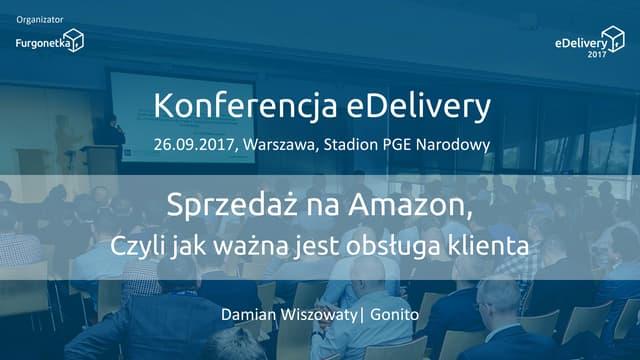 Case study: Sprzedaż na Amazon, czyli jak ważna jest obsługa klienta. Damian Wiszowaty, Gonito