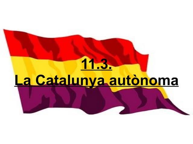 11 3  La Catalunya AutòNoma