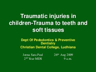 traumatic injuries in children: trauma to teeth and soft
