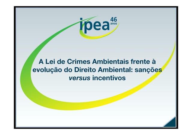 Ipea - A Lei de Crimes Ambientais