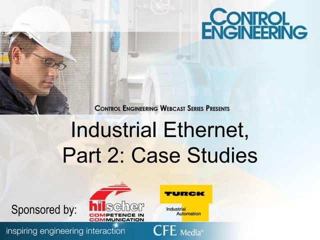 Industrial Ethernet,Part 2: Case Studies