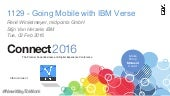 Connect 2016 - Going Mobile With IBM Verse