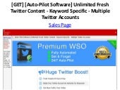 [GET] [Auto-Pilot Software] Unlimited Fresh Twitter Content - Keyword Specific - Multiple Twitter Accounts