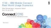 Connect 2016 - IBM Mobile Connect - Real World Usage Scenarios