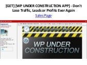 [GET] [WP UNDER CONSTRUCTION APP] - Don't Lose Traffic, Leads or Profits Ever Again