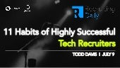 11 habits of highly successful tech recruiters