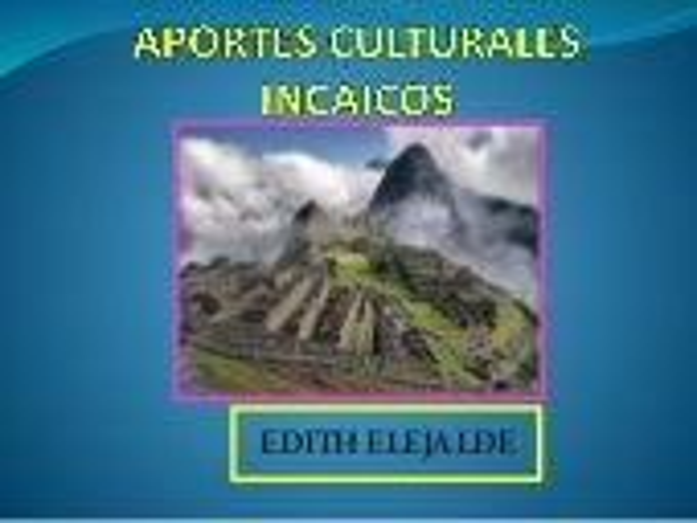 APORTES CULTURALES INCAICOS