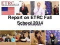 Report on ETRC Fall School 2014