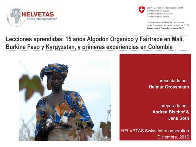Producción de algodón, la experiencia de Helvetas en África, Asia Central y un abordaje en Colombia – Helmut Grossmann