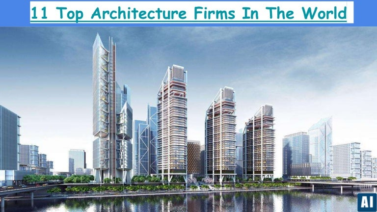 11 Top Architecture Firms In The World