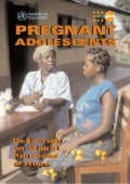 """Pregnant adolescents- Delivering on global promises of hope"" (WHO) 2006"